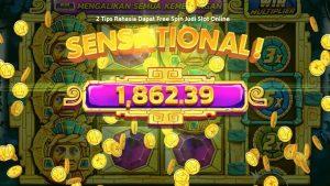 2 Tips Rahasia Dapat Free Spin Judi Slot Online