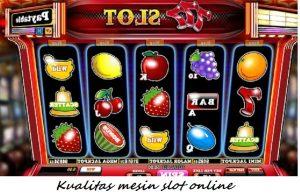 Kualitas mesin slot online